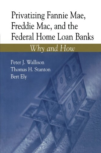 privatizing-fannie-mae-freddie-mac-and-the-federal-home-loan-banks-why-and-how