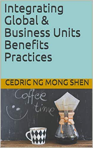 Integrating Global & Business Units Benefits Practices