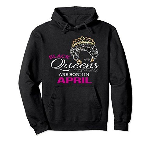 African American Gift (Unisex Black Queens Born in April Birthday Hoodie African American Medium Black)