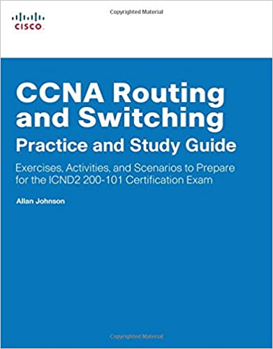 CCNA Routing and Switching Practice and Study Guide: Exercises, Activities and Scenarios to Prepare for the ICND2 200-101 Certification Exam (Lab Companion)