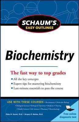 Schaum's Easy Outline of Biochemistry[ SCHAUM'S EASY OUTLINE OF BIOCHEMISTRY ] by Kuchel, Philip W. (Author) Aug-01-11[ Paperback ]
