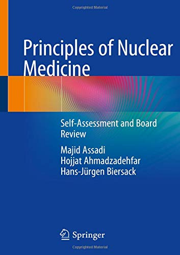 Principles of Nuclear Medicine: Self-Assessment and Board Review (Internal Medicine Multiple Choice Questions And Answers)