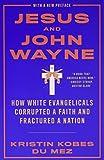 Jesus and John Wayne: How White Evangelicals