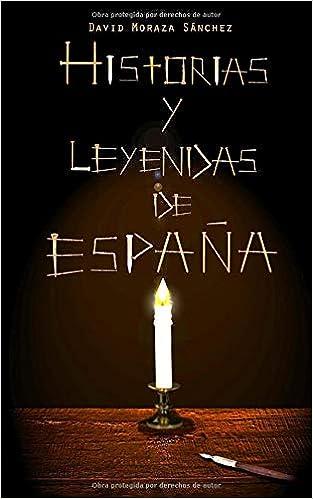 Historias y leyendas de España: Amazon.es: Moraza Sánchez, David: Libros