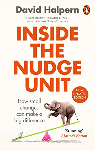 (Inside the Nudge Unit: How Small Changes Can Make a Big Difference)