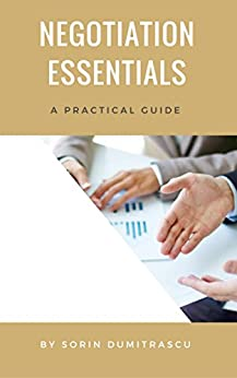 Negotiation Essentials: A Practical Guide by [Dumitrascu, Sorin]