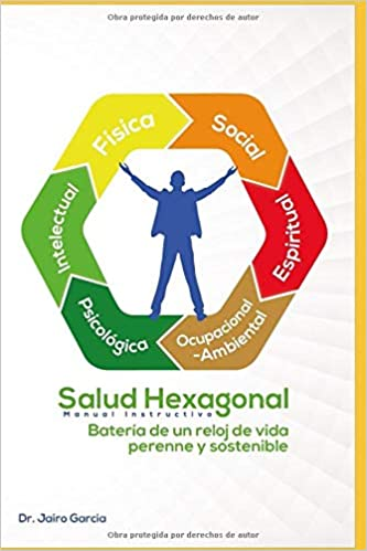 Salud Hexagonal: Manual Instructivo (Spanish Edition): Dr. Jairo Garcia: 9781644677087: Amazon.com: Books