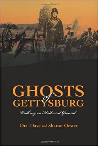 Ghosts of Gettysburg: Walking on Hallowed Ground 0th Edition by Dave Oester  (Author)