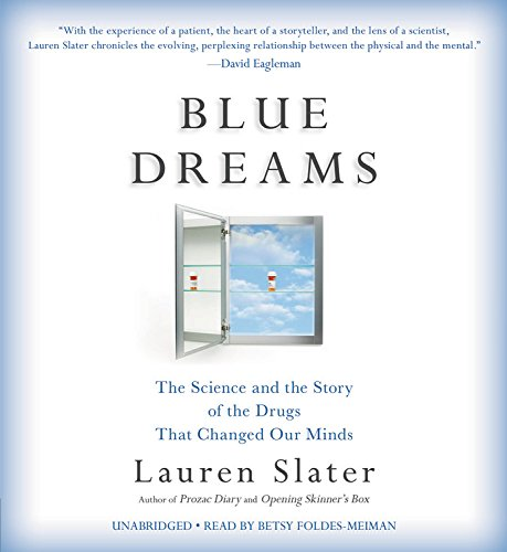 Blue Dreams: The Science and the Story of the Drugs That Changed Our Minds - Library Edition
