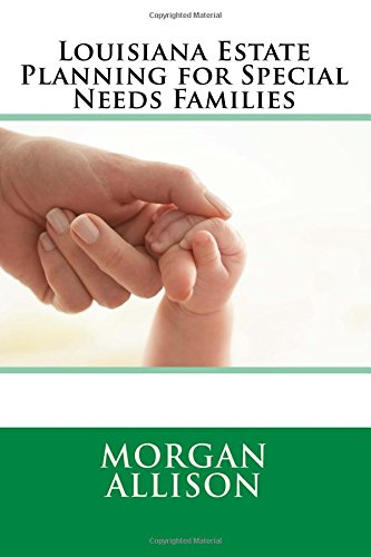Estate Planning For Special Needs >> Louisiana Estate Planning For Special Needs Families Morgan