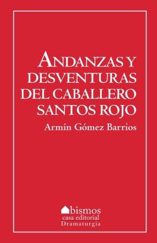 Andanzas y desventuras de Santos Rojos (Spanish Edition) [Armin Gomez Barrios] (Tapa Blanda)