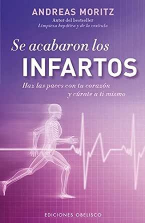Se acabaron los infartos (SALUD Y VIDA NATURAL) eBook: Moritz ...