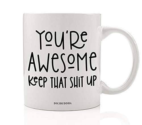 You're Awesome Coffee Mug Gift Idea Encouraging Inspirational Present Great for Spouse College Student Employee Birthday Christmas Holiday Graduation 11oz Ceramic Tea Cup by Digibuddha DM0475