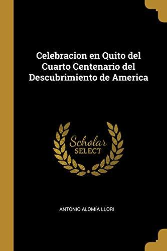 Celebracion en Quito del Cuarto Centenario del Descubrimiento de America