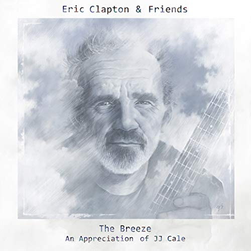 The Breeze: An Appreciation of JJ Cale (Jj Cale Eric Clapton Road To Escondido)