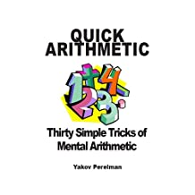 Quick Arithmetic: Thirty simple tricks of mental arithmetic