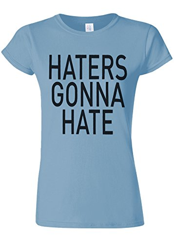 拮抗する不安定な博覧会Haters Gonna Hate Funny Novelty Light Blue Women T Shirt Top-XXL
