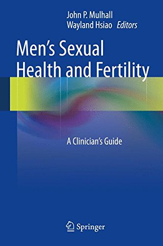 Men's Sexual Health and Fertility: A Clinician's Guide