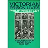 img - for Victorian Prison Lives: English Prison Biography, 1830-1914 book / textbook / text book