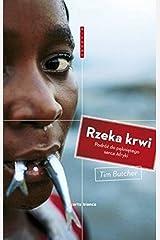 Rzeka krwi. Podróz do peknietego serca Afryki (Polska wersja jezykowa) Paperback