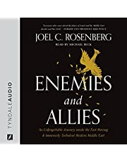 Enemies and Allies: An Unforgettable Journey Inside the Fast-Moving & Immensely Turbulent Modern Middle East