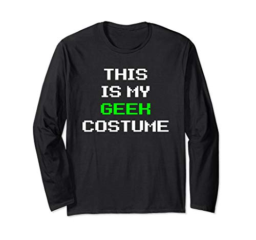 This Is My Geek Costume Halloween Lazy Easy Long Sleeve T-Shirt