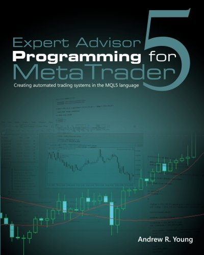 Expert Advisor Programming for MetaTrader 5: Creating automated trading systems in the MQL5 language PDF