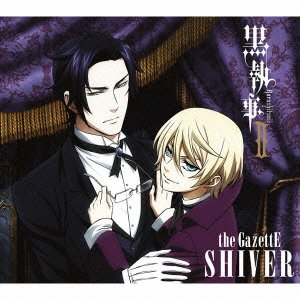 SHIVER(黒執事II期間限定盤/CD+DVD) [Single] [CD+DVD] [Limited Edition] [Maxi]
