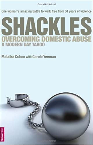 Shackles: Overcoming Domestic Abuse - A Modern Day Taboo