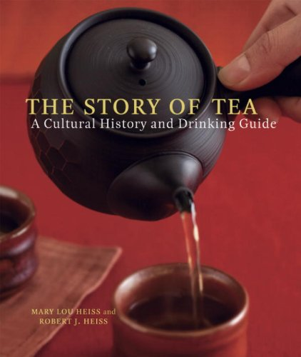 The Story of Tea: A Cultural History and Drinking Guide -