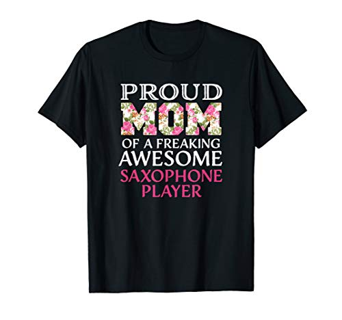 Proud Mom Awesome Saxophone Player T-Shirt