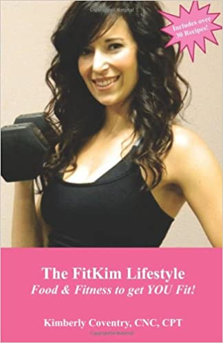 The FitKim Lifestyle: Food & Fitness to Get YOU Fit