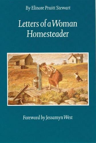Letters of a Woman Homesteader.[Frontier & pioneer life in Wyoming,1909-1913]. * This Book Inspired the 1979 Film