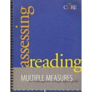 Assessing Reading: Multiple Measures for Kindergarten Through Eighth Grade (Core Literacy Training Series) by ddd published by Academic Therapy Pubns (1999)