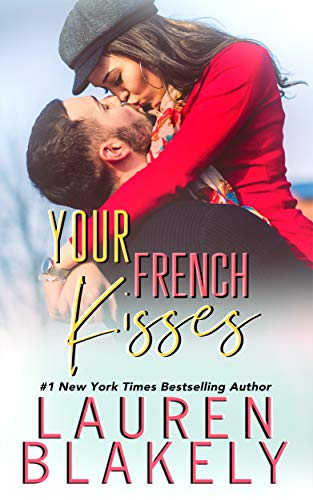 Your French Kisses (Boyfriend Material Book 4) by [Blakely, Lauren]