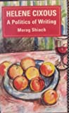 Cover of Helene Cixous: A Politics of Writing