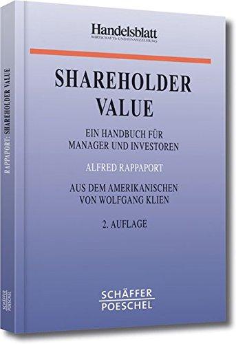 Shareholder Value: Ein Handbuch für Manager und Investoren (Handelsblatt-Bücher) Gebundenes Buch – 6. November 1998 Alfred Rappaport Wolfgang Klien Schäffer-Poeschel Verlag 3791013742