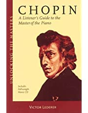 Chopin: A Listener's Guide to the Master of the Piano
