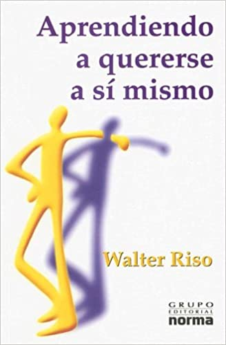 Aprendiendo A Quererse A Si Mismo Walter Riso Pdf