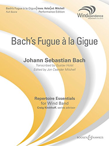 - Boosey and Hawkes Fugue a la Gigue (Score Only) Concert Band Level 5 Composed by J.S. Bach Arranged by Gustav Holst