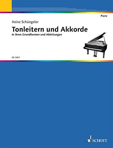 Tonleitern und Akkorde: in ihren Grundformen und Ableitungen. Klavier.