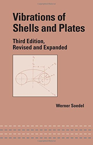 Vibrations of Shells and Plates, Third Edition (Mechanical Engineering) 3rd edition by Soedel, Werner (2004) Hardcover