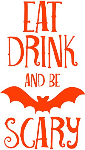 Eat Drink and Be Scary Bat Halloween Vinyl Decal Sticker Quote - Small - Orange -