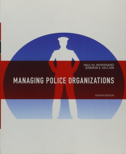 Managing Police Organizations (8th Edition)