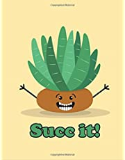 Succulent Notebook: Succ It Funny Cactus Succulent Journal Notebook 110 Page Composition Book Diary Planner Cactus Lover Gifts with Cute Kawaii Succulent (8.5 x 11 inch)
