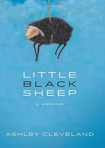 Little Black Sheep: A Memoir Reprint edition by Cleveland, Ashley (2013) Hardcover