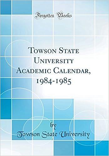 Towson Calendar.Towson State University Academic Calendar 1984 1985 Classic