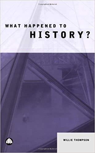 What Happened to History? by Willie Thompson (2000-12-01)