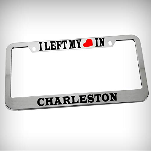 I Left My Heart in Charleston Zinc Metal Tag Holder Car Auto Novelty License Plate Frame Decorative Border - Chrome \ Silver Color Sign for Home Garage Office Decor