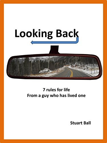 Looking Back: 7 rules for life from
